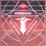 New Music Tuesday – Wiredogs – Kill The Artist Hype The Trash