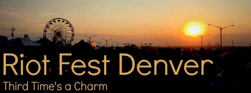 Riot Fest Denver - Third Time's a Charm